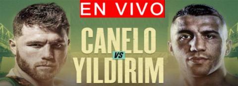 CANELO ÁLVAREZ vs AVNI YILDIRIM en VIVO 27 de Febrero (DONWLOAD APP Boxeo en VIVO)